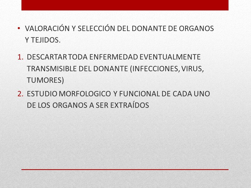 VALORACIÓN Y SELECCIÓN DEL DONANTE DE ORGANOS Y TEJIDOS.