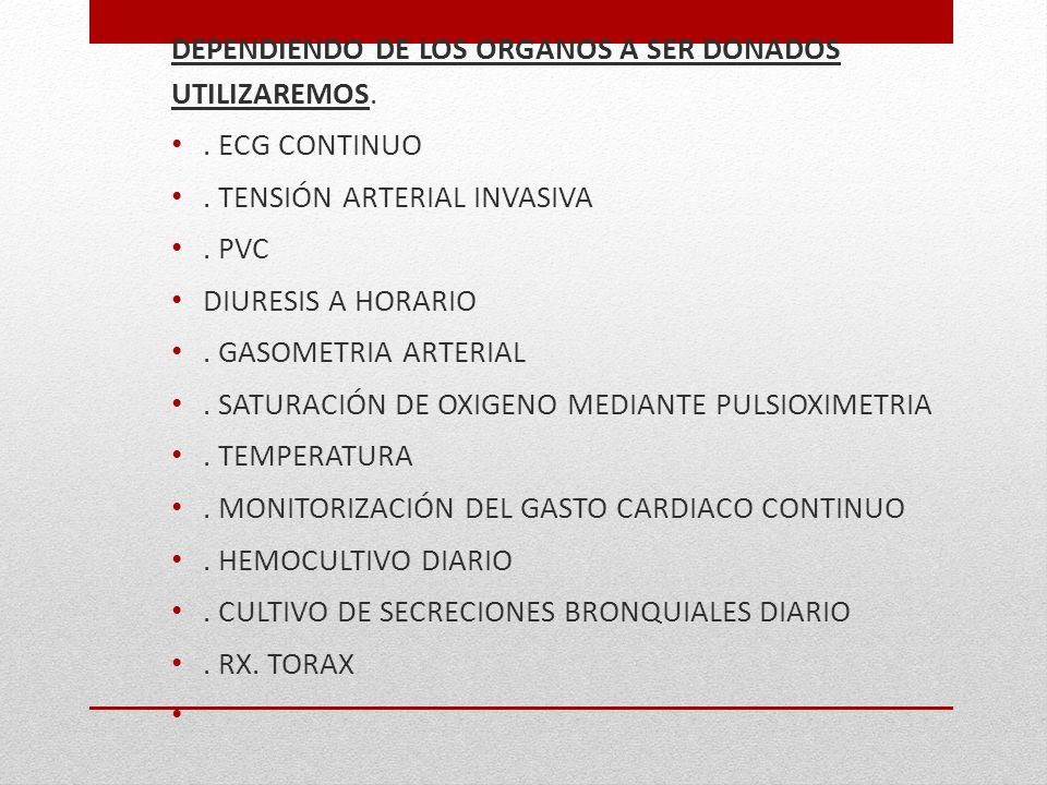 DEPENDIENDO DE LOS ORGANOS A SER DONADOS UTILIZAREMOS.