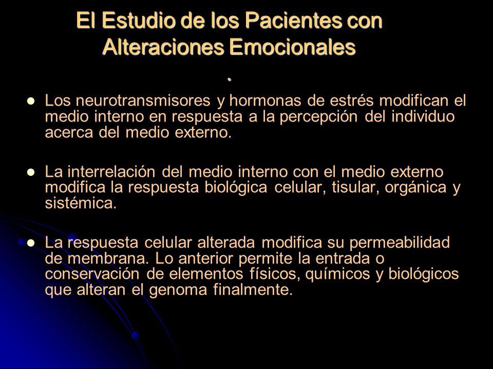 El Estudio de los Pacientes con Alteraciones Emocionales .