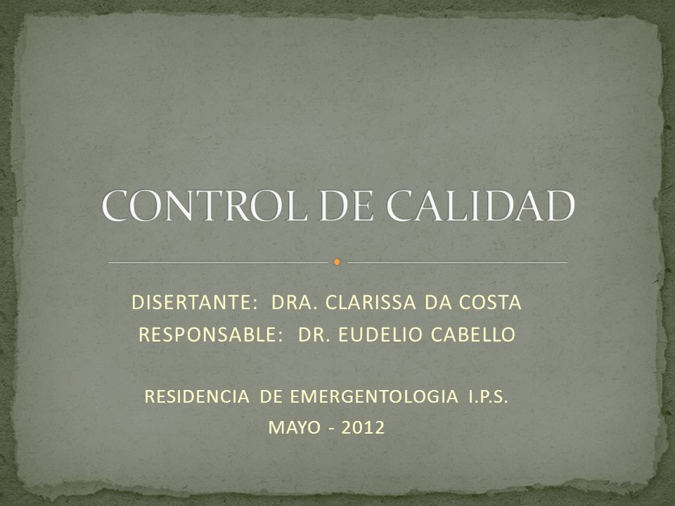 CONTROL DE CALIDAD DISERTANTE: DRA. CLARISSA DA COSTA