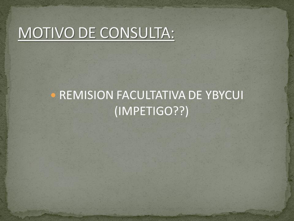 REMISION FACULTATIVA DE YBYCUI (IMPETIGO )