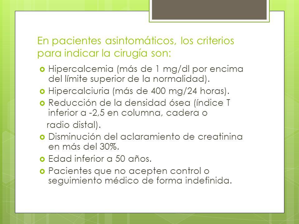 En pacientes asintomáticos, los criterios para indicar la cirugía son: