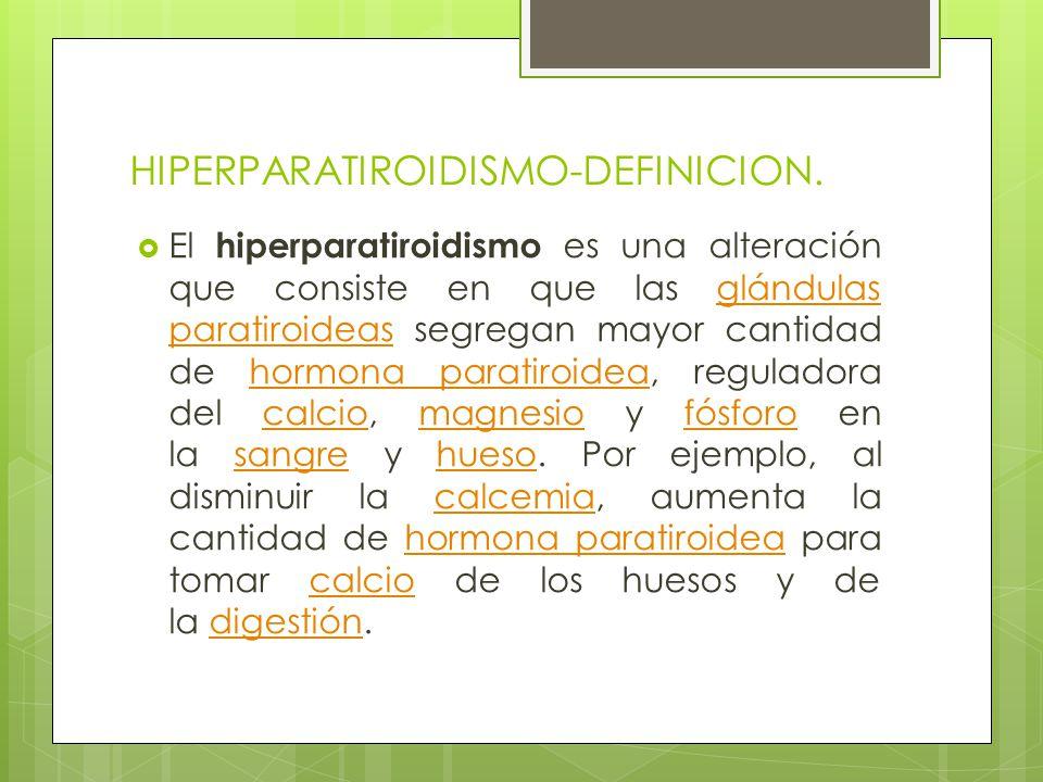 HIPERPARATIROIDISMO-DEFINICION.
