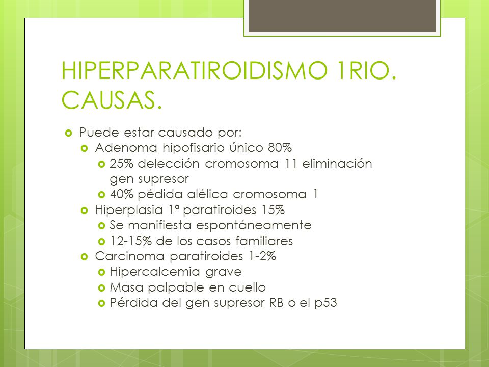 HIPERPARATIROIDISMO 1RIO. CAUSAS.