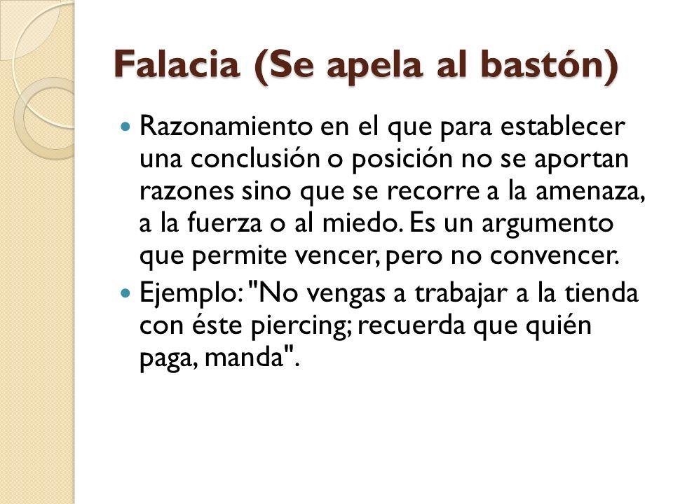 Falacia (Se apela al bastón)