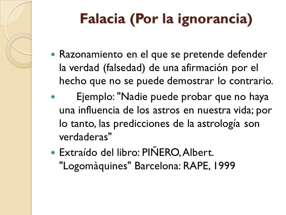 Falacia (Por la ignorancia)