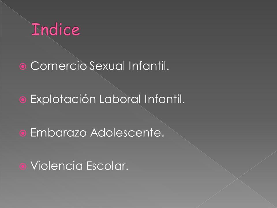Indice Comercio Sexual Infantil. Explotación Laboral Infantil.