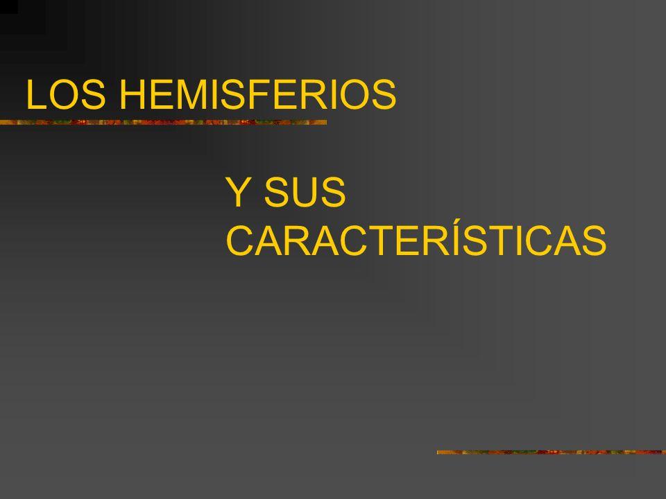 LOS HEMISFERIOS Y SUS CARACTERÍSTICAS