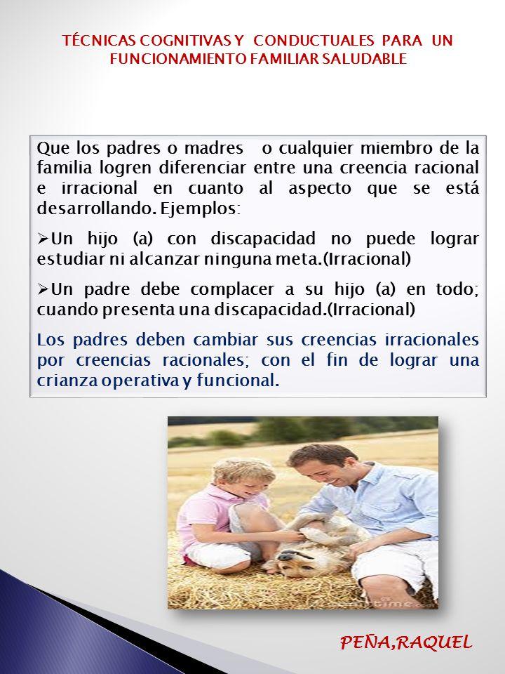 TÉCNICAS COGNITIVAS Y CONDUCTUALES PARA UN FUNCIONAMIENTO FAMILIAR SALUDABLE