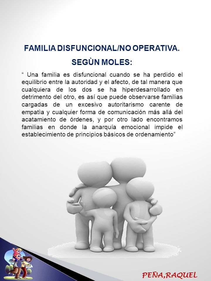 FAMILIA DISFUNCIONAL/NO OPERATIVA.