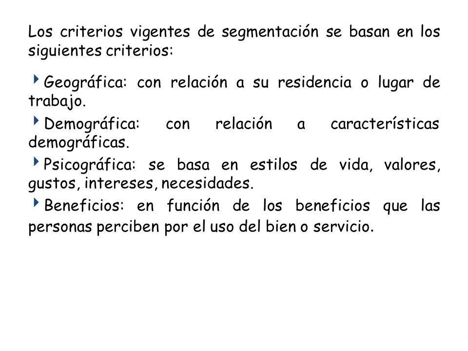 Los criterios vigentes de segmentación se basan en los siguientes criterios: