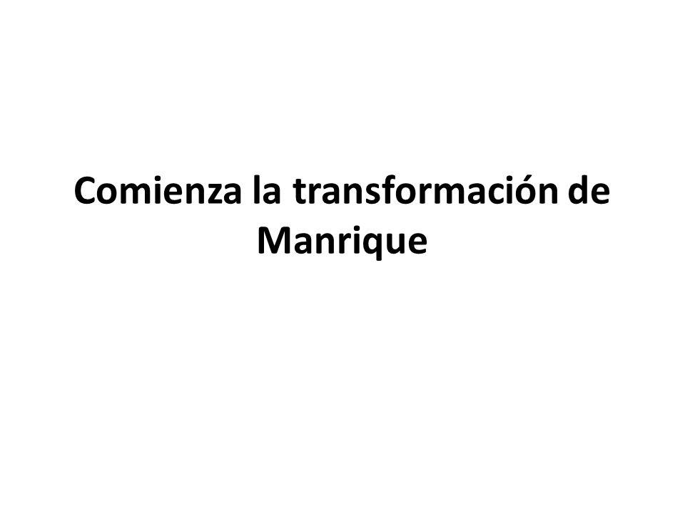 Comienza la transformación de Manrique