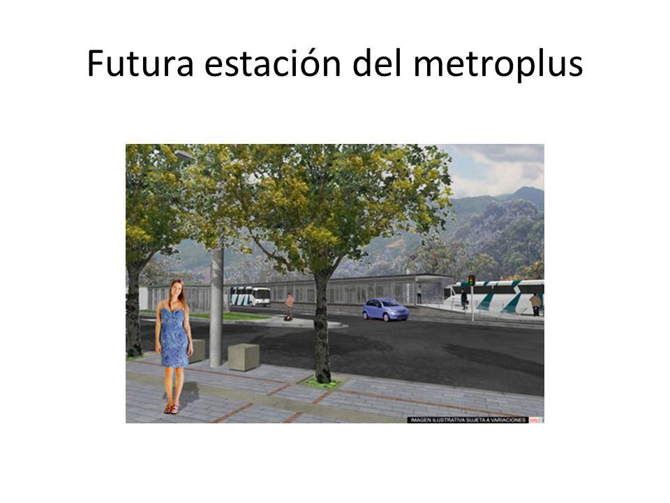 Futura estación del metroplus