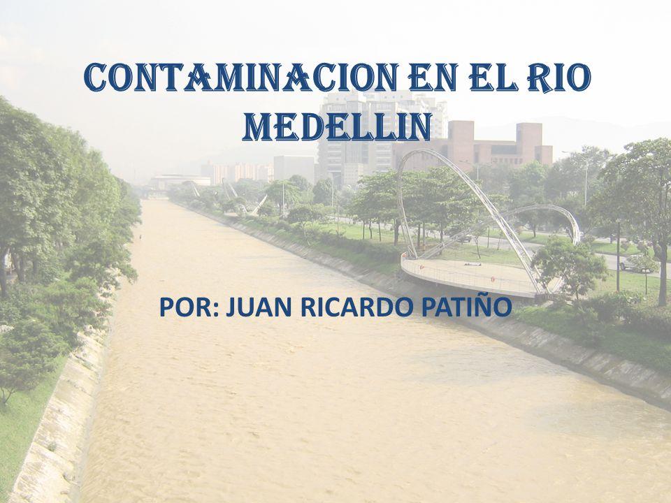CONTAMINACION EN EL RIO MEDELLIN