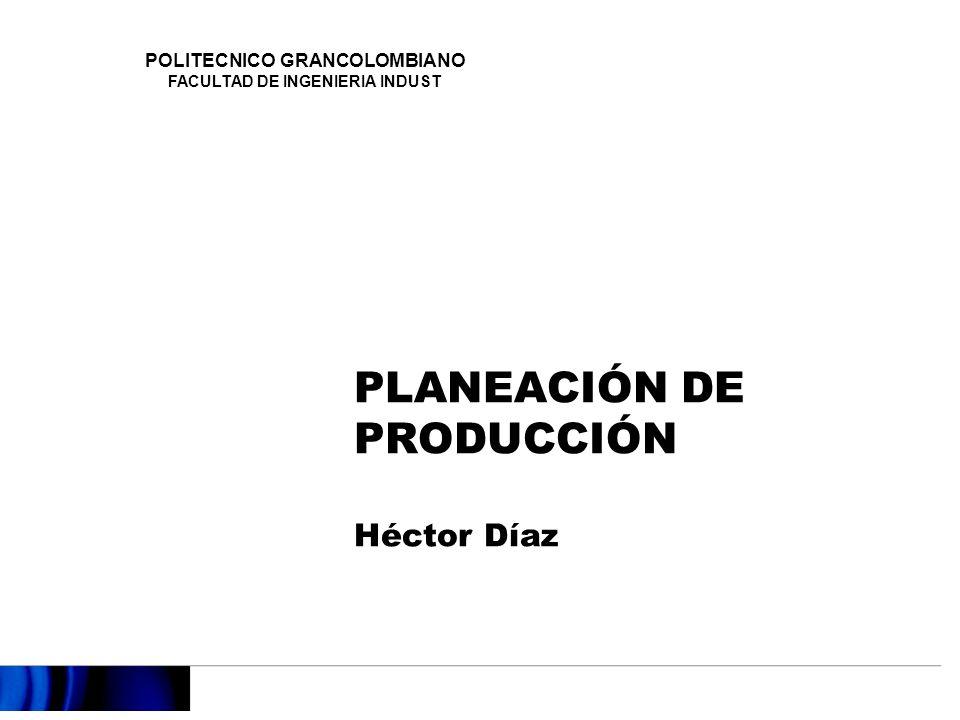 PLANEACIÓN DE PRODUCCIÓN Héctor Díaz