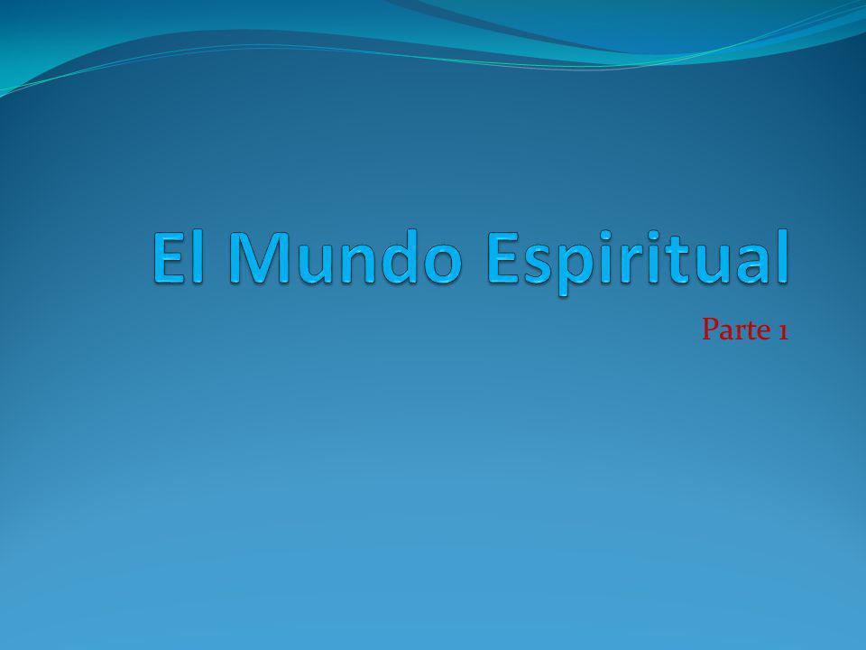 El Mundo Espiritual Parte 1