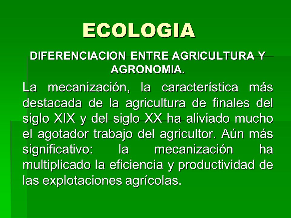 DIFERENCIACION ENTRE AGRICULTURA Y AGRONOMIA.
