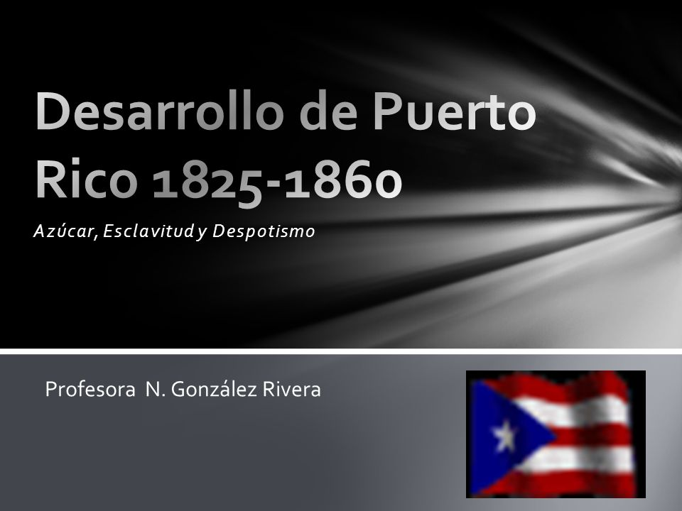 Desarrollo de Puerto Rico 1825-1860