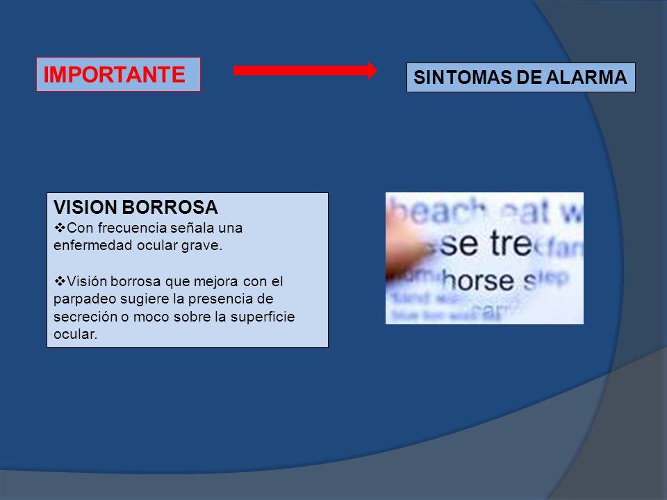 IMPORTANTE SINTOMAS DE ALARMA VISION BORROSA