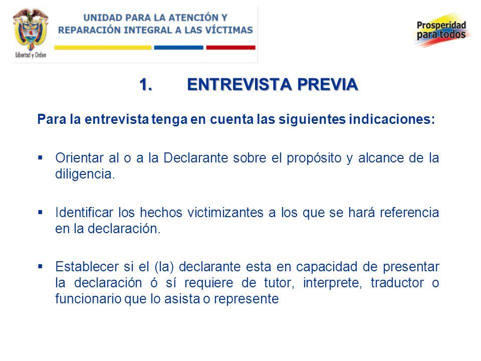 1. ENTREVISTA PREVIA Para la entrevista tenga en cuenta las siguientes indicaciones: