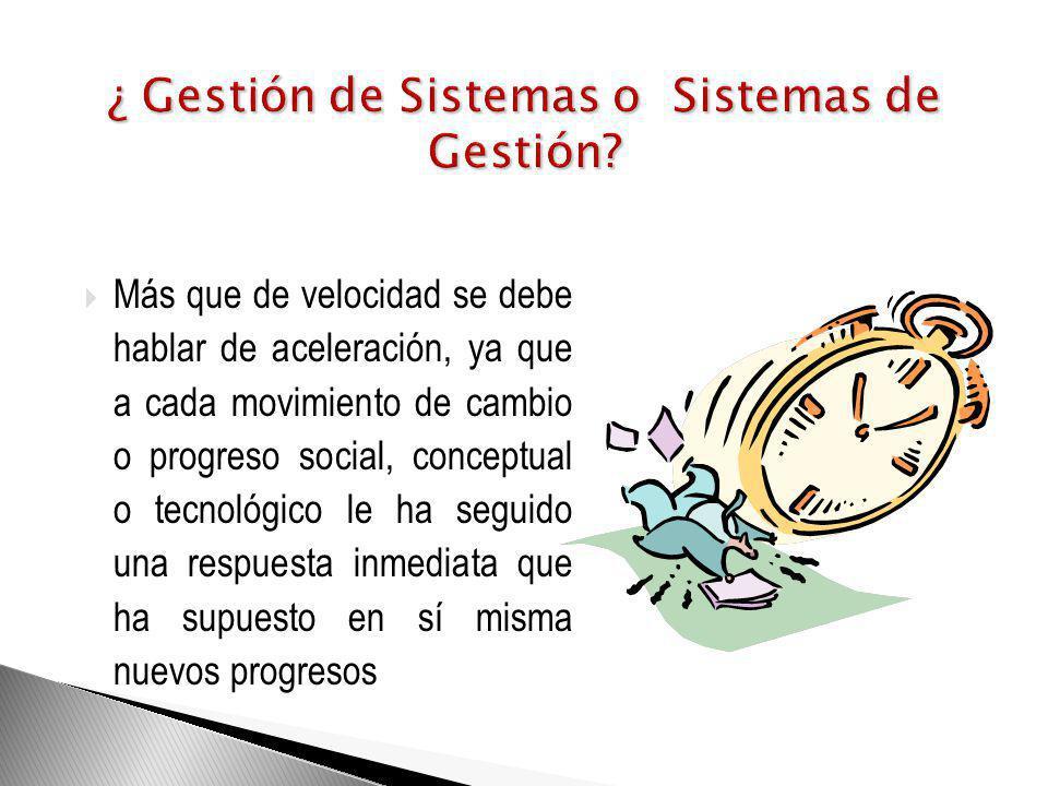¿ Gestión de Sistemas o Sistemas de Gestión
