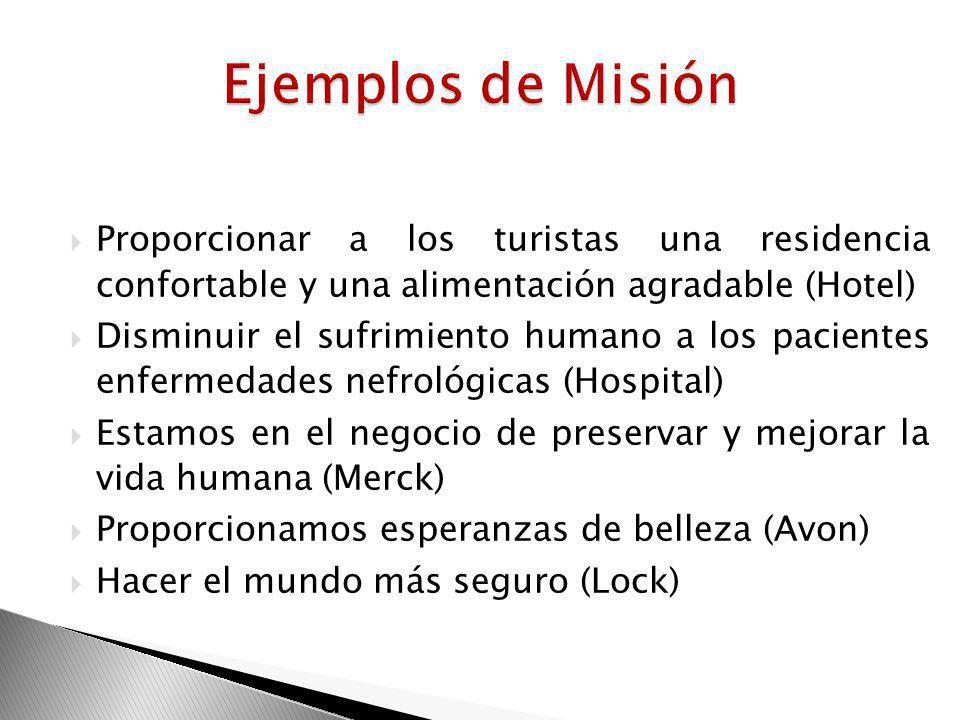 Ejemplos de Misión Proporcionar a los turistas una residencia confortable y una alimentación agradable (Hotel)