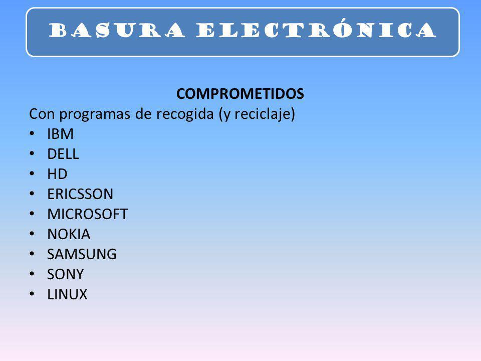 BASURA ELECTRÓNICA COMPROMETIDOS