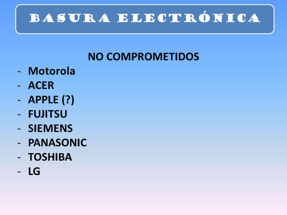 NO COMPROMETIDOS Motorola ACER APPLE ( ) FUJITSU SIEMENS PANASONIC