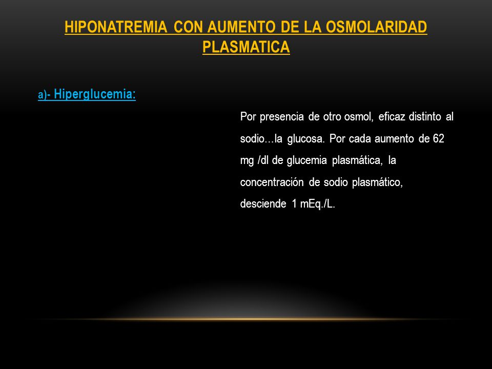 HIPONATREMIA CON AUMENTO DE LA OSMOLARIDAD PLASMATICA