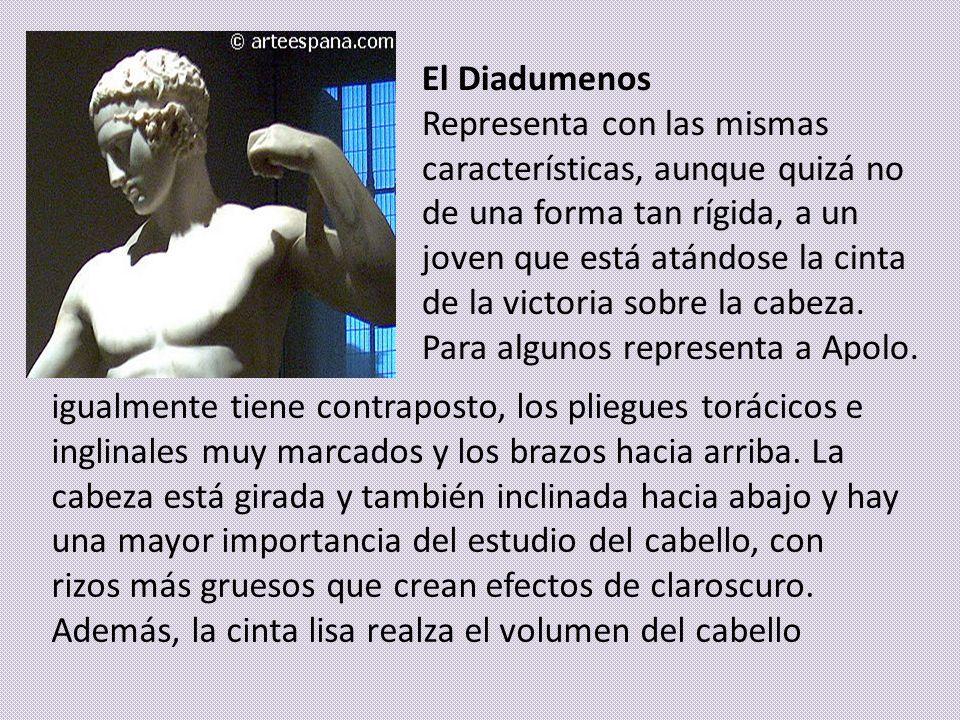 El Diadumenos Representa con las mismas características, aunque quizá no de una forma tan rígida, a un joven que está atándose la cinta de la victoria sobre la cabeza. Para algunos representa a Apolo.
