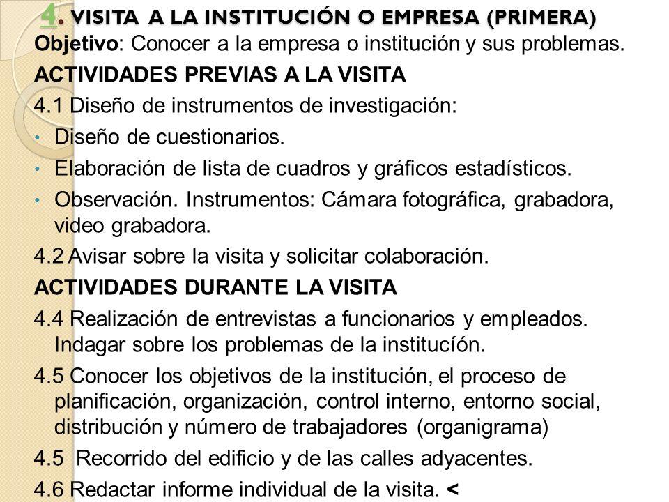 4. VISITA A LA INSTITUCIÓN O EMPRESA (PRIMERA)