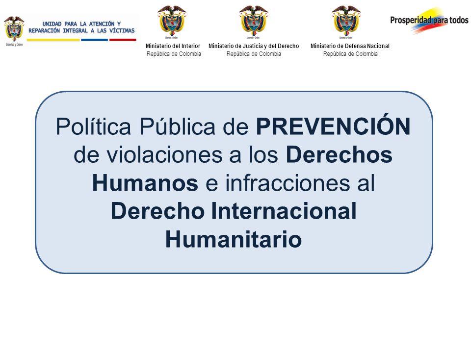 Política Pública de PREVENCIÓN de violaciones a los Derechos Humanos e infracciones al Derecho Internacional Humanitario