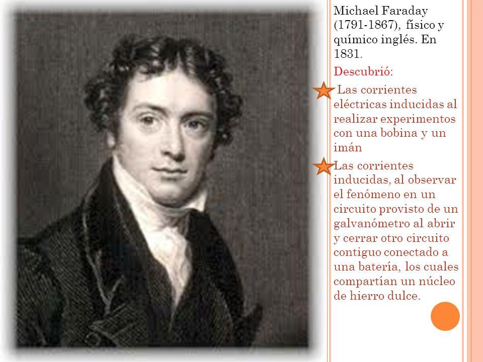 Michael Faraday (1791-1867), físico y químico inglés. En 1831.