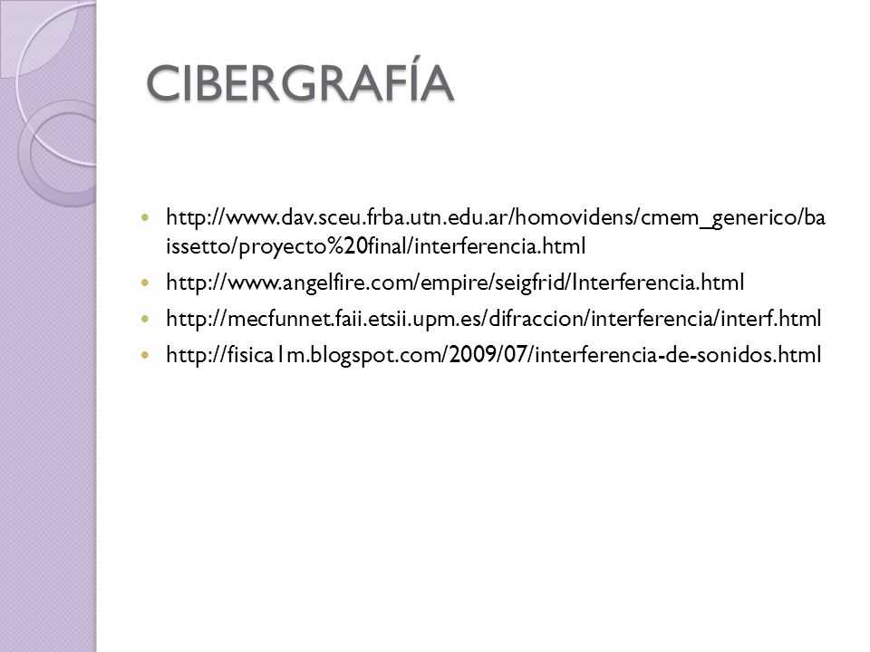 CIBERGRAFÍAhttp://www.dav.sceu.frba.utn.edu.ar/homovidens/cmem_generico/ba issetto/proyecto%20final/interferencia.html.