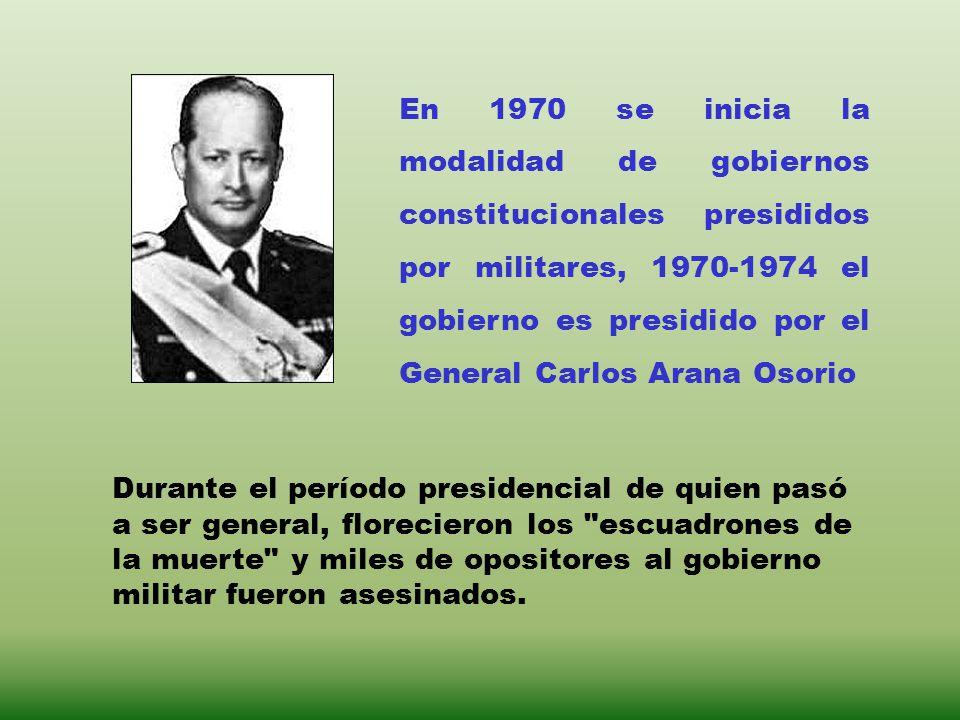En 1970 se inicia la modalidad de gobiernos constitucionales presididos por militares, 1970-1974 el gobierno es presidido por el General Carlos Arana Osorio