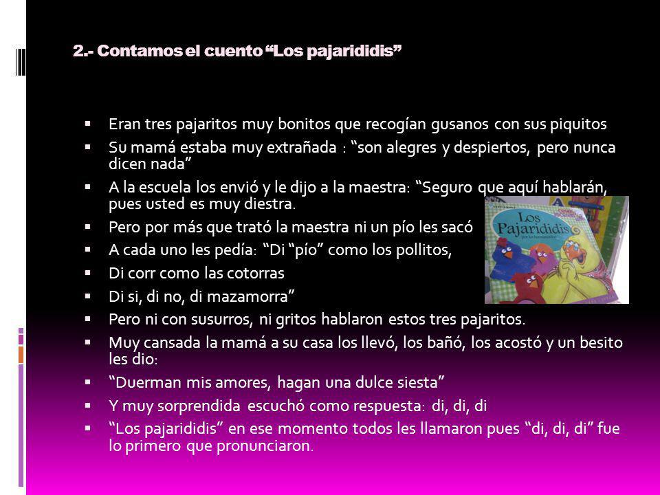 2.- Contamos el cuento Los pajarididis