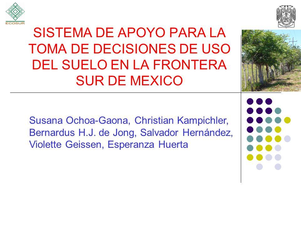 SISTEMA DE APOYO PARA LA TOMA DE DECISIONES DE USO DEL SUELO EN LA FRONTERA SUR DE MEXICO