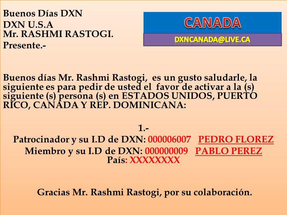 CANADA Buenos Días DXN DXN U.S.A Mr. RASHMI RASTOGI. Presente.-