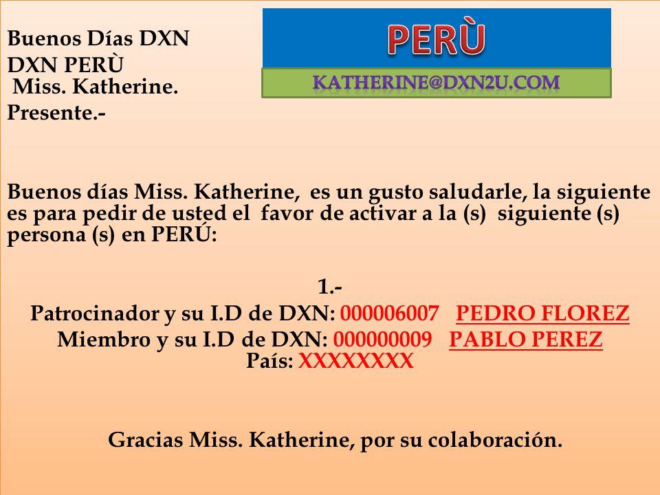 PERÙ Buenos Días DXN DXN PERÙ Miss. Katherine. Presente.-