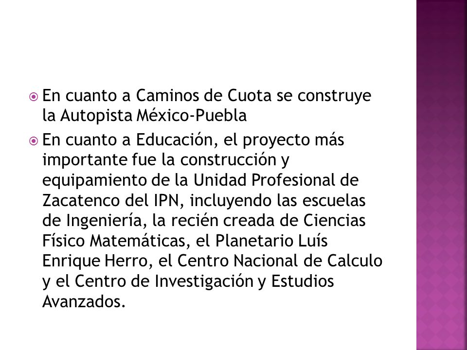 En cuanto a Caminos de Cuota se construye la Autopista México-Puebla