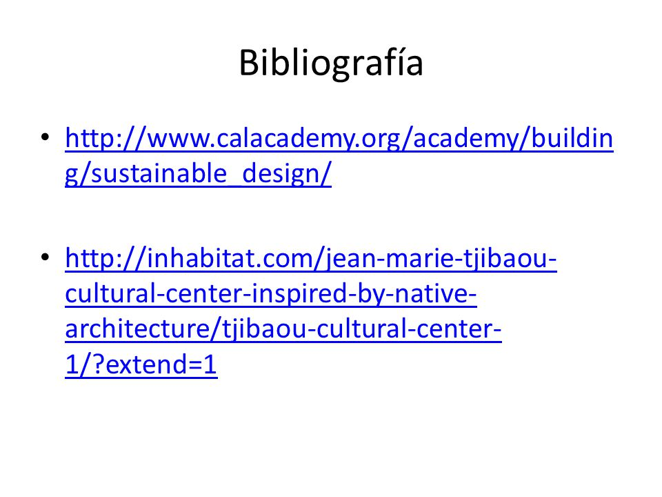 Bibliografía http://www.calacademy.org/academy/building/sustainable_design/