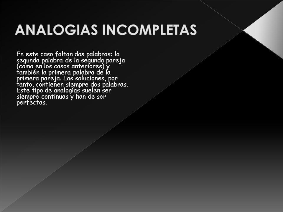ANALOGIAS INCOMPLETAS