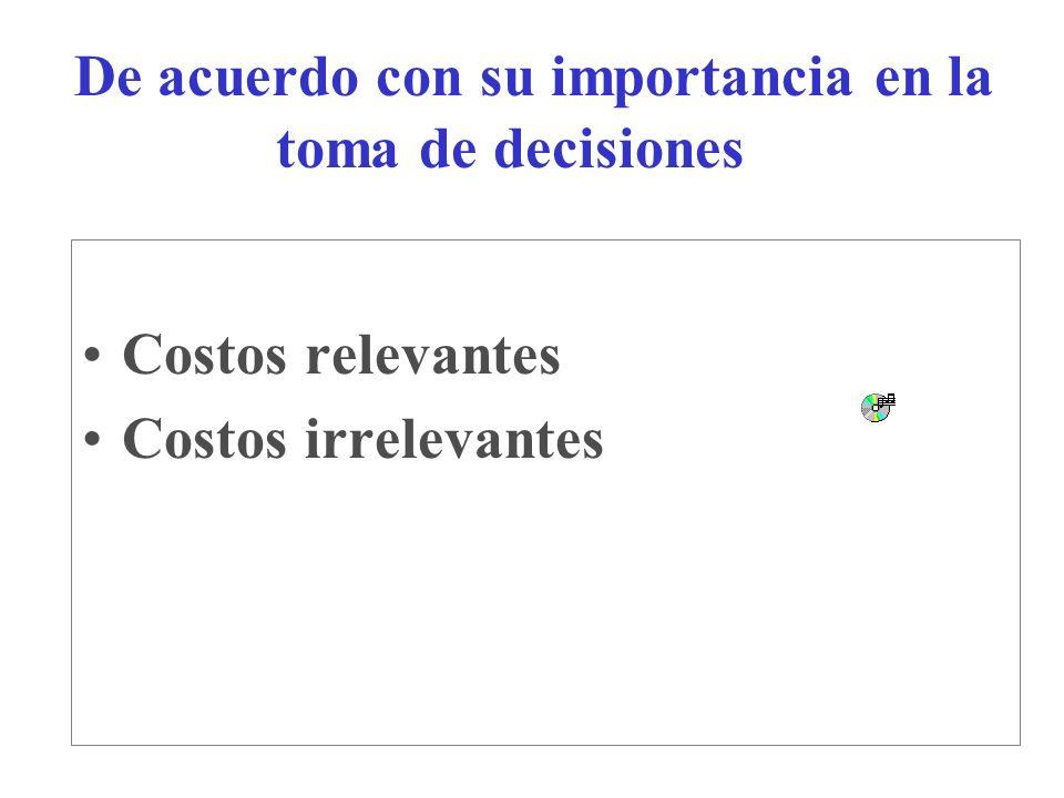 De acuerdo con su importancia en la toma de decisiones