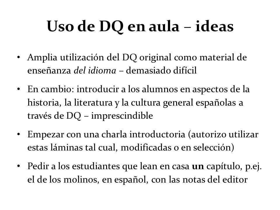 Uso de DQ en aula – ideas Amplia utilización del DQ original como material de enseñanza del idioma – demasiado difícil.