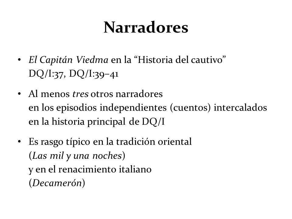 Narradores El Capitán Viedma en la Historia del cautivo DQ/I:37, DQ/I:39–41.