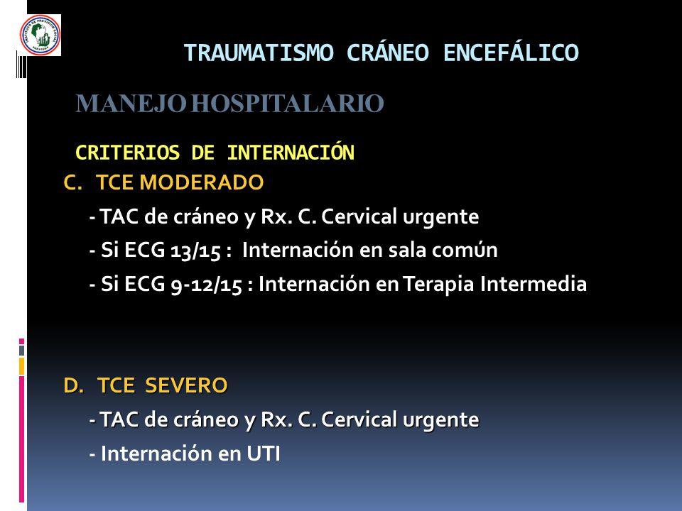 TRAUMATISMO CRÁNEO ENCEFÁLICO MANEJO HOSPITALARIO CRITERIOS DE INTERNACIÓN