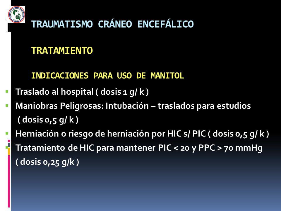TRAUMATISMO CRÁNEO ENCEFÁLICO TRATAMIENTO INDICACIONES PARA USO DE MANITOL