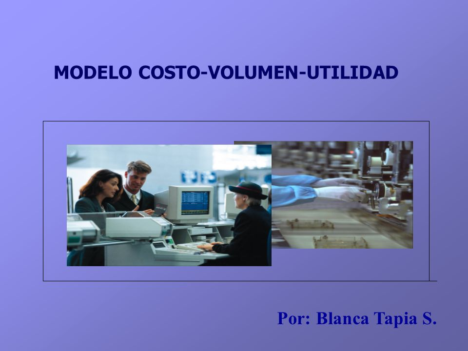 MODELO COSTO-VOLUMEN-UTILIDAD