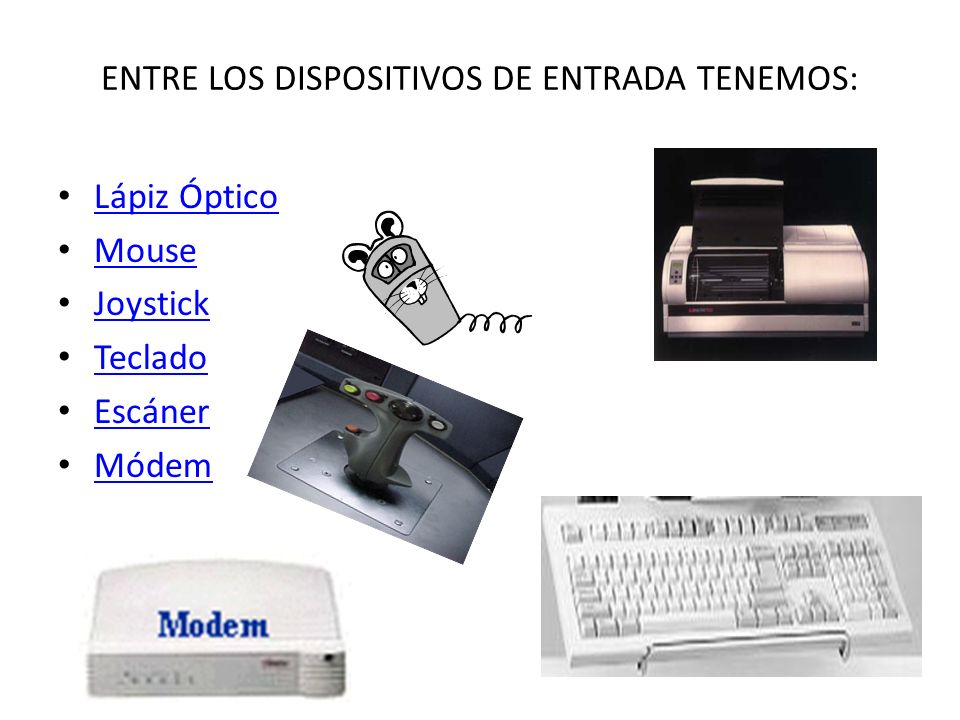 ENTRE LOS DISPOSITIVOS DE ENTRADA TENEMOS: