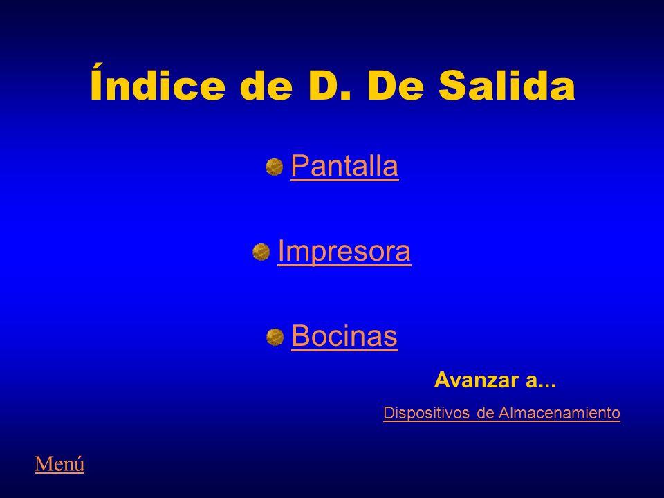 Índice de D. De Salida Pantalla Impresora Bocinas Avanzar a... Menú